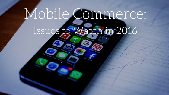 mobile commerce Issues to watch in 2016